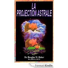 LA PROJECTION ASTRALE