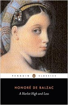 A Harlot High and Low (Penguin Classics), Honor� de Balzac
