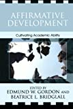 img - for Affirmative Development: Cultivating Academic Ability (Critical Issues in Contemporary American Education Series) book / textbook / text book