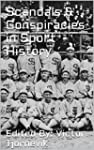 Scandals & Conspiracies in Sport History