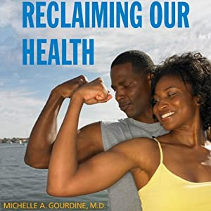 Reclaiming Our Health: A Guide to African American Wellness | [Michelle A. Gourdine]