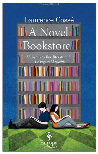 A Novel Bookstore, Laurence Cosse; Alison Anderson