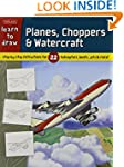 Learn to Draw Planes, Choppers & Wate...