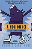 A Hog on Ice: & Other Curious Expressions (0060513292) by Charles E. Funk