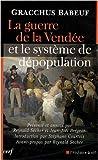 echange, troc Gracchus Babeuf - La guerre de la Vendée et le système de dépopulation