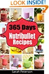 Nutribullet Recipes: 365 Days of Smoo...