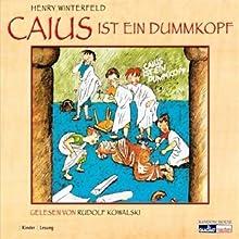 Caius ist ein Dummkopf Hörbuch von Henry Winterfeld Gesprochen von: Rudolf Kowalski