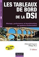 Les tableaux de bord de la DSI - 2e éd. - Pilotage, performance et benchmarking du S.I.: Pilotage, performance et benchmarking du système d'information