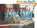 Bremen ist riesig (Der besondere Stad...