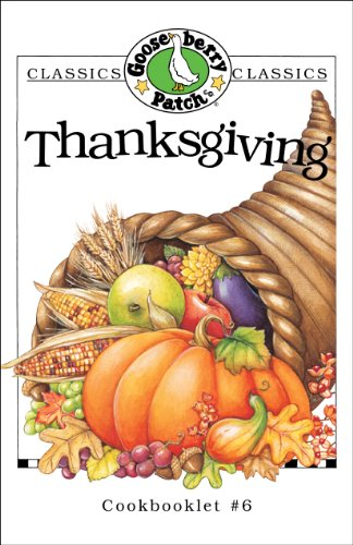 Thanksgiving Cookbook (Classic Cookbooklets) by Gooseberry Patch, Gooseberry Patch