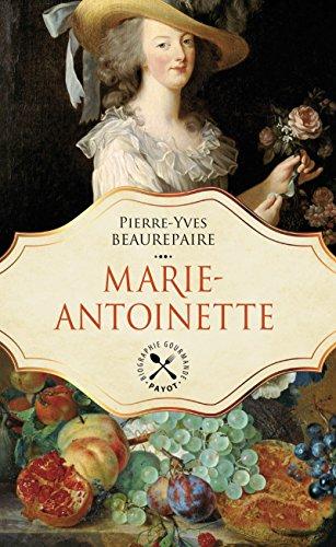 marie-antoinette-une-biographie-gastronomique-histoire-french-edition