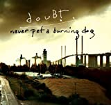 Never Pet A Burning Dog by Doubt (2010-03-16)