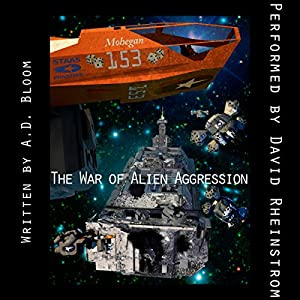 The War of Alien Aggression - Box Set One Audiobook