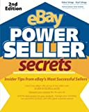 eBay PowerSeller Secrets: Insider Tips from eBays Most Successful Sellers (2nd Edition) (v. 2)