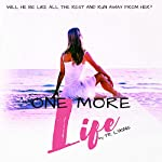 One More Life: Last Heartbeat Series #3 | T R Lykins