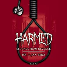Harmed, Book 2: Seconds from Revenge Audiobook by L. Jan Eira Narrated by Duane Berg