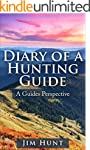 Diary Of A Hunting Guide: A Must Read...