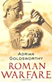 Roman Warfare (Phoenix Press) (075382258X) by Goldsworthy, Adrian