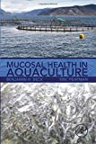 img - for Mucosal Health in Aquaculture book / textbook / text book