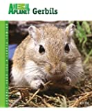 Gerbils (Animal Planet® Pet Care Library)