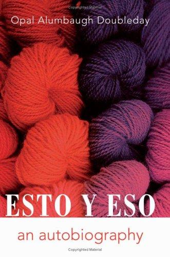 ESTO Y ESO: An Autobiography