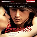 Breakable: Contours of the Heart, Book 2 Audiobook by Tammara Webber Narrated by Zachary Webber