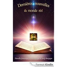 Derni�res nouvelles du monde r�el  (Histoires fantastiques et philosophiques) (Nouvelles fantastiques et philosophiques t. 1)