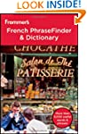 Frommer's French PhraseFinder and Dic...