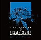 A REALM REBORN:FF14OriginalSoundtrack【映像付サントラ】