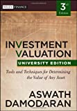 Investment Valuation: Tools and Techniques for Determining the Value of any Asset, University Edition (Wiley Finance Series)