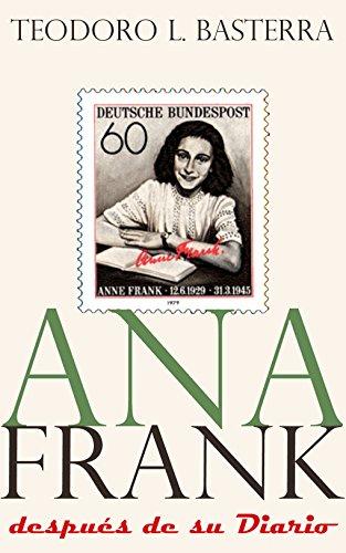 Ana Frank: después de su diario de Teodoro L. Basterra