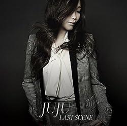 ラストシーン(初回生産限定盤)(DVD付) JUJU