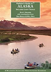 Flyfisher's Guide to Alaska: Includes Light Tackle