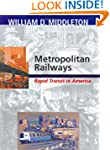 Metropolitan Railways: Rapid Transit...