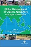 img - for Global Development of Organic Agriculture: Challenges and Prospects book / textbook / text book