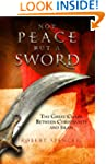 Not Peace But a Sword: The Great Chas...