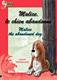 Malice, the abandoned dog/Malice, le chien abandonné: Tales in English and French (Bilingual Tales for Children Book 5)