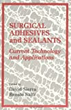 img - for Surgical Adhesives & Sealants: urrent Technology and Applications by David H. Sierra (1998-03-31) book / textbook / text book