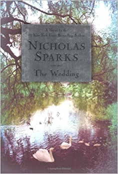 the wedding by nicholas sparks review Synopsis: after thirty years, wilson lewis is forced to face a painful truth: the romance has gone out of his marriage his wife, jane, has fallen out of love with.