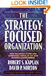 The Strategy-Focused Organization: Ho...