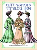 img - for Elite Fashions Catalog, 1904 (Dover Pictorial Archives) by Elite Styles Co. (1997-01-08) book / textbook / text book