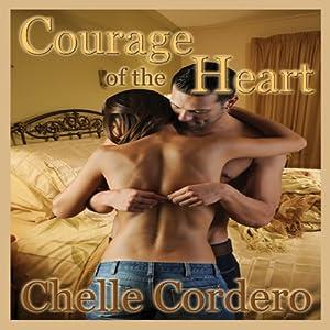 Courage of the Heart | [Chelle Cordero]