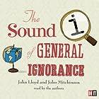 QI: The Sound of General Ignorance Hörbuch von John Lloyd, John Mitchinson Gesprochen von: John Lloyd, John Mitchinson