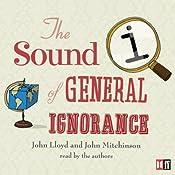 QI: The Sound of General Ignorance | [John Lloyd, John Mitchinson]