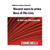 Discorsi sopra la prima Deca di Tito Livio (Biblioteca Italiana Zanichelli)