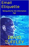Email Etiquette: Netiquette for the Information Age (English Edition)