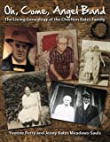 img - for Oh, Come, Angel Band: The Living Genealogy of the Charlton Bates Family book / textbook / text book