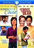Somebody's Child/Cross to Bear Double Feature