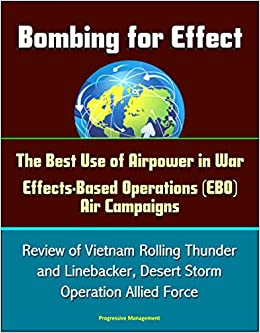operation rolling thunder essay The following research into operation rolling thunder, conducted by the american air force during the vietnam war, address the primary research question of what constitutes effective use of military.