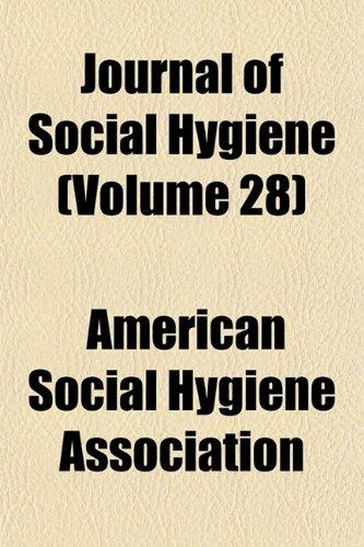Journal of Social Hygiene (Volume 28)